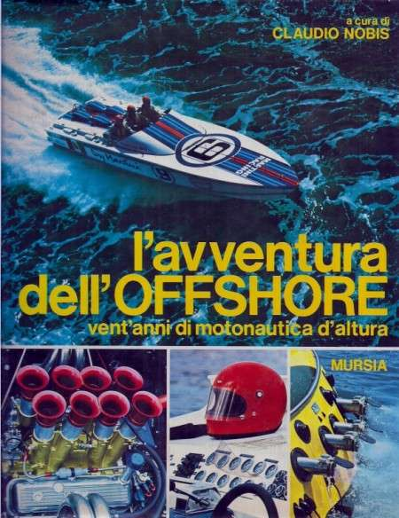 l'Avventura dell'Offshore di Claudio Nobis - Edizioni Mursia