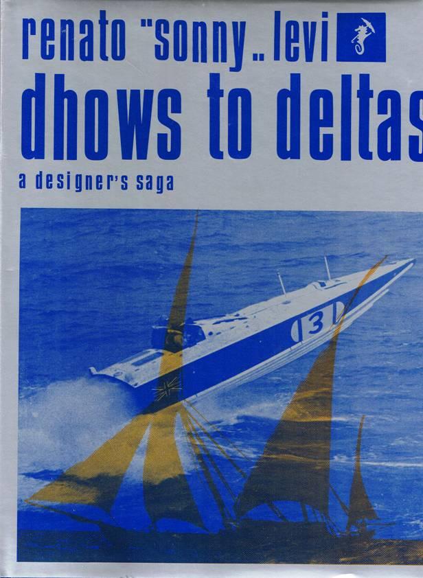 Dhows to Deltas libro di barche d'epoca scritto da Renato Levi