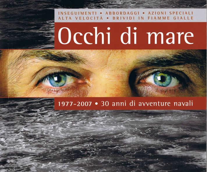Occhi di mare: TCN Emilio Errigo, inseguimenti, abbordaggi, alta velocita', azioni speciali - 30 anni con le Fiamme Gialle