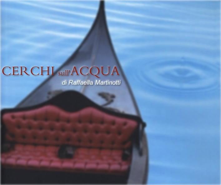 Cerchi sull'acqua di Raffaella Martinotti
