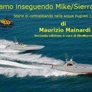 Stiamo inseguendo Mike Sierra