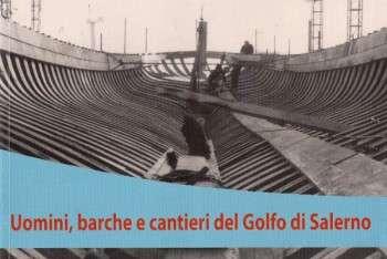 Uomini, barche e cantieri del Golfo di Salerno