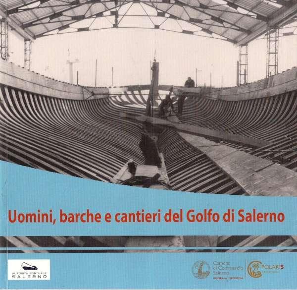 Uomini barche e cantieri del Golfo di Salerno
