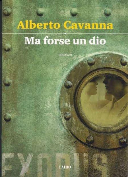 Alberto Cavanna - Ma forse un dio - Cairo editore