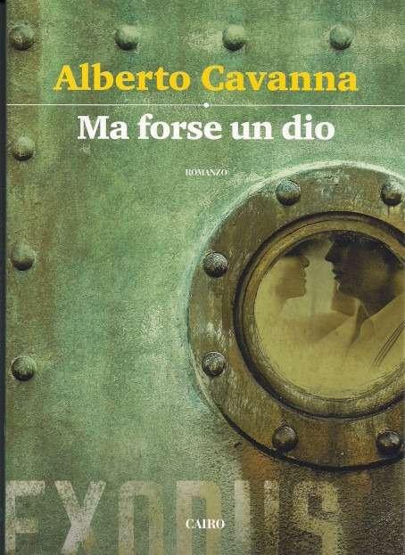 Alberto Cavanna - Ma forse un dio